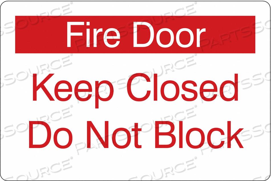 SIGN KEEP DOOR CLOSED DO NOT BLOCK 6 X9 by Condor